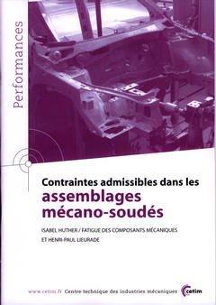 Couverture de l'ouvrage Contraintes admissibles dans les assemblages mécano-soudés (Performances, résultats des actions collectives, 9P60)