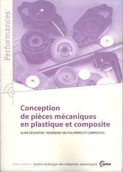 Couverture de l'ouvrage Conception de pièces mécaniques en plastique et composite (Performances, résultats des actions collectives, 9P61)
