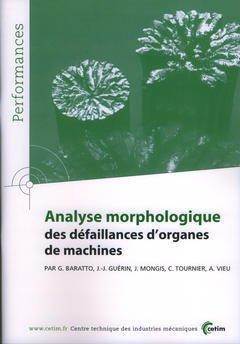 Couverture de l'ouvrage Analyse morphologique des défaillances d'organes de machines (Performances, résultats des actions collectives, 4°Ed, 9P62)