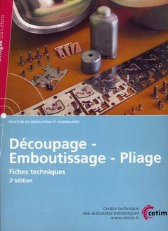 Couverture de l'ouvrage Découpage - Emboutissage - Pliage Fiches techniques, avec CD-ROM (3E44)