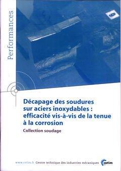 Couverture de l'ouvrage Décapage des soudures sur aciers inoxydables : efficacité vis-à-vis de la tenue à la corrosion : collection soudade... (9P75)