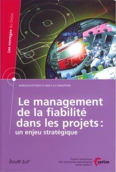 Couverture de l'ouvrage Le management de la fiabilité dans les projets : un enjeu stratégique (Bureaux d'études et d'aide à la conception, 4A22)