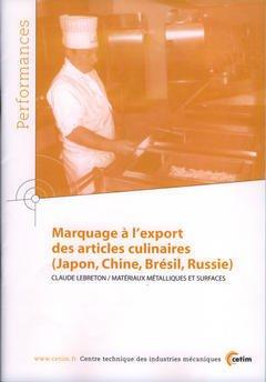 Couverture de l'ouvrage Marquage à l'export des articles culinaires (Japon, Chine, Brésil, Russie) (Performances, résultats des actions collectives, 9P80)