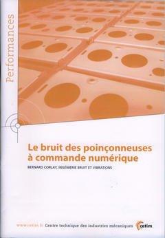 Couverture de l'ouvrage Le bruit des poinçonneuses à commande numérique (Performances, résultats des actions collectives, 9P87)