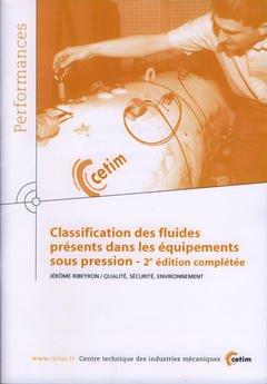 Couverture de l'ouvrage Classification des fluides présents dans les équipements sous pression (Performances, résultats des actions collectives, 9P93) avec CD-ROM