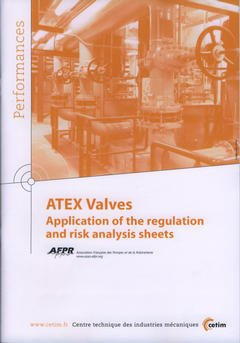 Couverture de l'ouvrage ATEX Valves : application of the regulation and risk analysis sheets (Performances, results of the works of collective interest, 9P95)