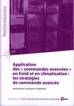 Couverture de l'ouvrage Application des commandes avancées en froid et en climatisation ... (Performances, résultats des actions collectives, 9P96)