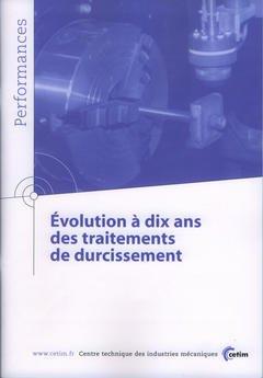 Couverture de l'ouvrage Evolution à dix ans des traitements de durcissement (Performances, résultats des actions collectives, 9P39)