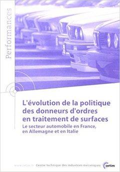 Couverture de l'ouvrage L'évolution de la politique des donneurs d'ordres en traitements de surface... (Performances, résultats des actions collectives, 9P38)