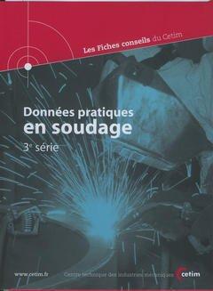 Couverture de l'ouvrage Données pratiques en soudage 3° série : les fiches conseils du Cetim du n°21 à 30 (3G41)