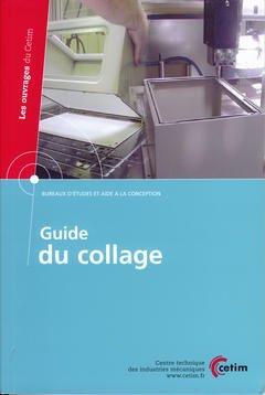 Couverture de l'ouvrage Guide du collage (Bureaux d'études et aide à la conception) (Les ouvrages du Cetim N° 3G42)