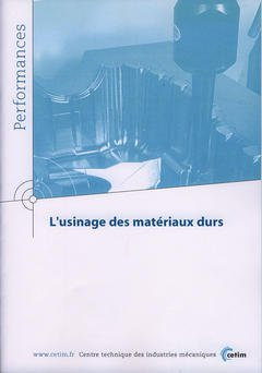 Couverture de l'ouvrage L'usinage des matériaux durs (Performances, résultats des actions collectives, 9Q12)