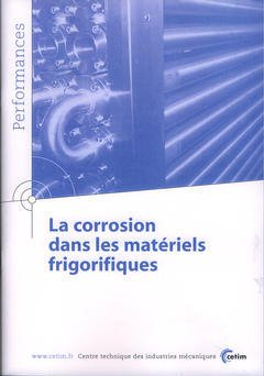 Couverture de l'ouvrage La corrosion dans les matériels frigorifiques (Performances, résultats des actions collectives, 9P19)