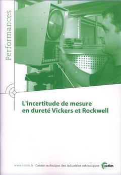 Couverture de l'ouvrage L'incertitude de mesure en dureté Vickers et Rockwell (Performances, résultats des actions collectives, 9Q16)