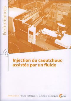 Couverture de l'ouvrage Injection du caoutchouc assistée par un fluide (Performances, résultats des actions collectives, 9Q18)