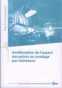Couverture de l'ouvrage Amélioration de l'aspect des points en soudage par résistance (Performances, résultats des actions collectives, 9Q19)