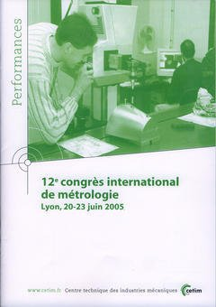 Couverture de l'ouvrage 12° congrès international de métrologie, Lyon, 20-23 juin 2005 (Performances, résultats des actions collectives, 9Q21)