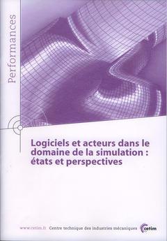 Couverture de l'ouvrage Logiciels et acteurs dans le domaine de la simulation : états et perspectives (Performances, résultats des actions collectives, 9Q24)