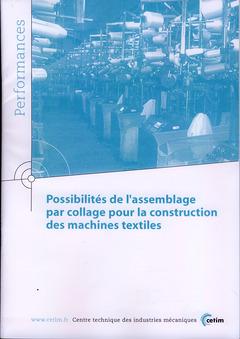 Couverture de l'ouvrage Possibilités de l'assemblage par collage pour la construction des machines textiles (Performances, 9Q33)