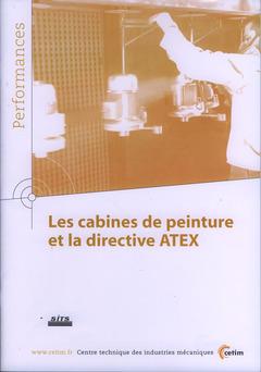 Couverture de l'ouvrage Les cabines de peinture et la directive ATEX (Performances, 9Q36)