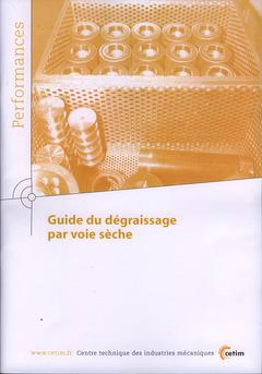 Couverture de l'ouvrage Guide du dégraissage par voie sèche (Performances, 9Q37)