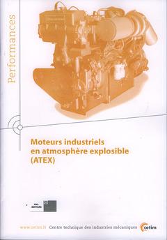 Couverture de l'ouvrage Moteurs industriels en atmosphère explosible (ATEX) (Performances, 9Q38)