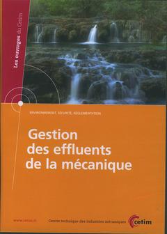 Couverture de l'ouvrage Gestion des effluents de la mécanique (Environnement, sécurité, réglementation , CD-Rom, 6D45)
