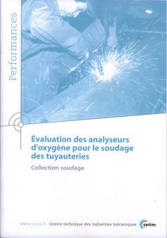 Couverture de l'ouvrage Évaluation des analyseurs d'oxygène pour le soudage des tuyauteries (Performances Collection Soudage, 9Q48)