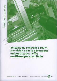 Couverture de l'ouvrage Système de contrôle à 100% par vision pour le découpage-emboutissage : l'offre en Allemagne et en Italie (Performances, 9Q50)