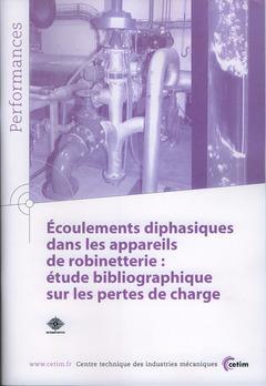 Couverture de l'ouvrage Écoulements diphasiques dans les appareils de robinetterie : étude bibliographique sur les pertes de charges (Performances, 9Q51)