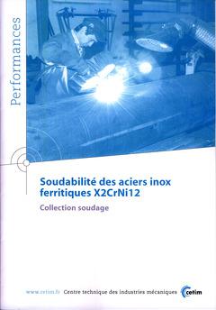 Couverture de l'ouvrage Soudabilité des aciers inox ferritiques X2CrNi12