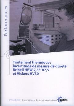 Couverture de l'ouvrage Traitement thermique : incertitude de mesure de dureté Brinell HBW 2,5/187,5 et Vickers HV30 (Performances, 9Q55)
