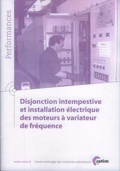 Couverture de l'ouvrage Disjonction intempestive et installation électrique des moteurs à variateur de fréquence (Performances, 9Q60)