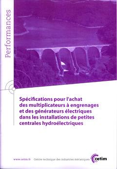 Couverture de l'ouvrage Spécifications pour l'achat des multiplicateurs à engrenages et des générateurs électriques dans les installations