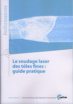 Couverture de l'ouvrage Soudage laser des tôles fines : guide pratique (Performances, 9Q70)