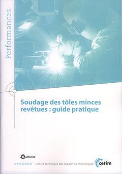 Couverture de l'ouvrage Soudage des tôles minces revêtues : guide pratique (Performances, 9Q71)