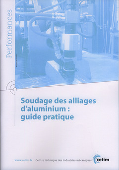 Couverture de l'ouvrage Soudage des alliages d'aluminium : guide pratique (Performances, 9Q72)