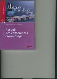 Couverture de l'ouvrage Fatigue design 2007. Recueil des conférences Proceedings (Les congrès du CETIM bureaux d'études et aide à la conception 2C20, CD-ROM)