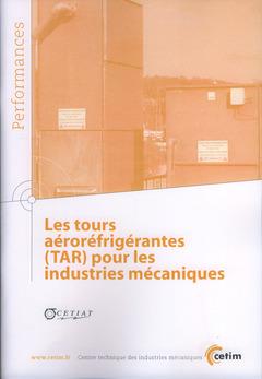 Couverture de l'ouvrage Les tours aéroréfrigérantes (TAR) pour les industries mécaniques (Performances, 9Q73)