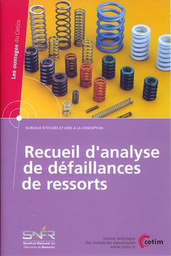 Couverture de l'ouvrage Recueil d'analyse de défaillances de ressorts (Les ouvrages du Cetim, bureaux d'études et aide à la conception, 2D36)