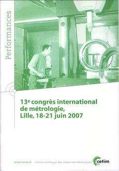 Couverture de l'ouvrage 13° congrès international de métrologie, Lille, 18-21 juin 2007 (Performances, 9Q86)