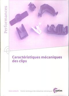 Couverture de l'ouvrage Caractéristiques mécaniques des clips (Performances, 9Q89)