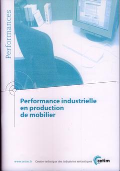 Couverture de l'ouvrage Performance industrielle en production de mobilier (Performances, 9Q90)