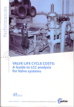 Couverture de l'ouvrage Valve life cycle costs : a guide to LCC analysis for valve systems (Performances 9Q91, with CD-ROM)