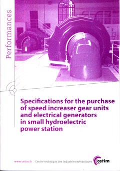 Couverture de l'ouvrage Specifications for the purchase of speed increaser gear units and electrical generators in small hydroelectric power station (Performances, 9Q94)
