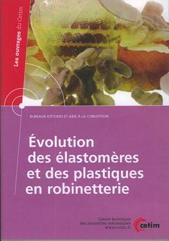 Couverture de l'ouvrage Évolution des élastomères et des plastiques en robinetterie (Les ouvrages du Cetim, bureaux d'études et aide à la conception, 2E28) CD-ROM
