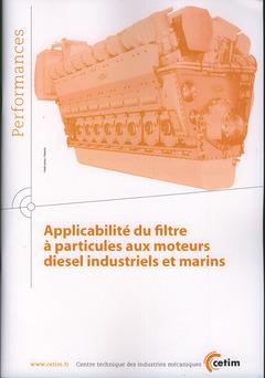 Couverture de l'ouvrage Applicabilité du filtre à particules aux moteurs diesel industriels et marins (Performances, 9Q107)