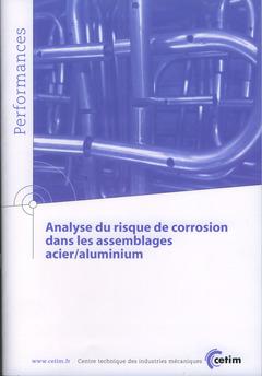 Couverture de l'ouvrage Analyse du risque de corrosion dans les assemblages acier/aluminium (Performances, 9Q112)