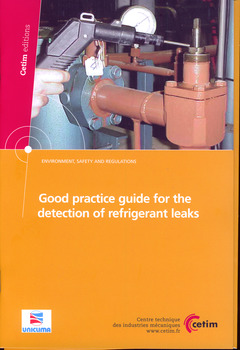 Couverture de l'ouvrage Good practice guide for the detection of refrigerant leaks (Environment, Safety and Regulations, 2F31) with sheets