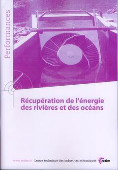 Couverture de l'ouvrage Récupération de l'énergie des rivières et des océans (Performances, 9Q119)